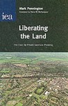 Liberating the Land: The Case for Private Land-Use Planning