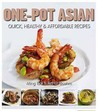 Simply One-Pot Asian Meals: 80 Quick, Healthy and Affordable Everyday Recipes. Ming Tsai, Arthur Boehm