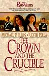 The Crown and the Crucible by Michael R. Phillips