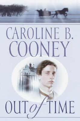 Out of Time by Caroline B. Cooney
