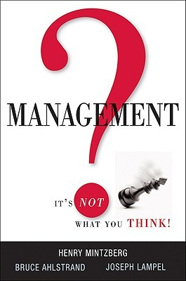 Management? It's Not What You Think! by Henry Mintzberg