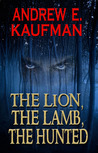 The Lion, the Lamb, the Hunted (A Patrick Bannister Psychological Thriller, #1)