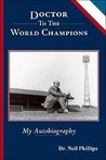 Doctor To The World Champions: My Autobiography