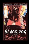 Black Dog and Rebel Rose
