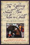 The Lightning Should Have Fallen on Ghalib: Selected Poems