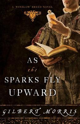 As the Sparks Fly Upward (Winslow Breed, #3)