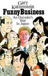 Funny Business: An Outsider's Year in Japan