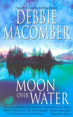 Moon Over Water by Debbie Macomber