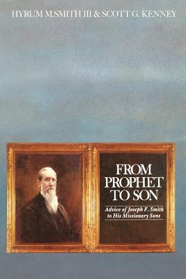 From Prophet to Son: Advice of Joseph F. Smith to His Missionary Sons
