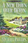 A New Dawn Over Devon (Secrets of Heathersleigh Hall, #4)