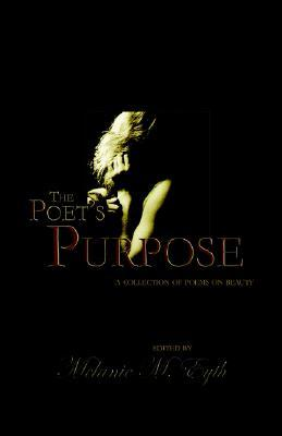 The Poet's Purpose: Collected Poems of Beauty