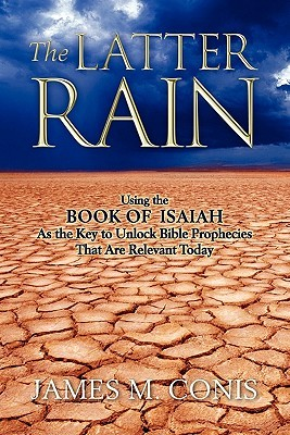 The Latter Rain by James M. Conis