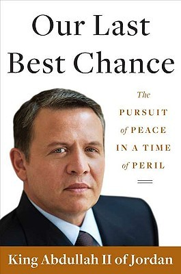 Our Last Best Chance by Abdullah II of Jordan