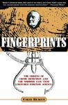 Fingerprints: The Origins of Crime Dectection and the Murder Case That Launched Forensic Science