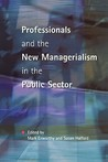 Professionals and Managerialism in the Public Sector