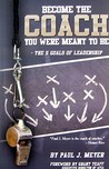 Become the Coach You Were Meant to Be: The 5 Goals of Leadership