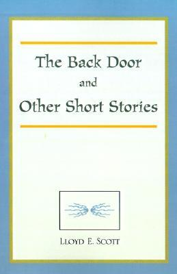 The Back Door and Other Short Stories by Lloyd E. Scott