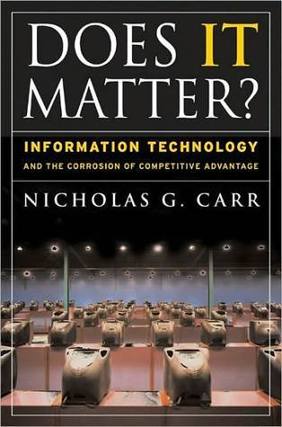 Does IT Matter? by Nicholas Carr