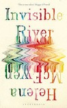 Invisible River. Helena McEwen