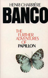 Banco: The Further Adventures of Papillon