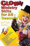 Clown Ministry Skits for All Seasons
