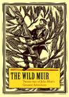The Wild Muir by Lee Stetson