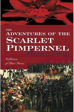 The Adventures Of The Scarlet Pimpernel by Emmuska Orczy