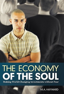 The Economy of the Soul: Making World-Changing Investments Without Fear