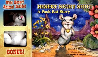 Desert Night Shift: A Pack Rat's Story [With Stuffed Animal]