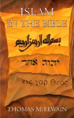 Islam in the Bible by Thomas McElwain