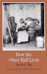 How the Other Half Lives: Studies Among the Tenements of New York With Introductory Chapters and a Riis Chronology (Bedford Series in History and Culture)