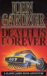 Death Is Forever (John Gardner's Bond, #12)