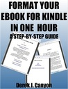 Format Your eBook for Kindle in One Hour - A Step-by-Step Guide