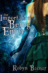 The Importance of Being Emily (Bad Witch: The Emily Chronicles #1)