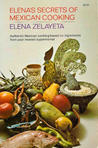 Elena's Secrets of Mexican Cooking by Elena Zelayeta
