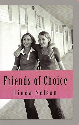 Friends of Choice by Linda  Nelson