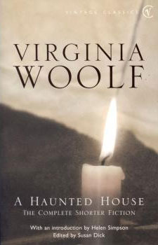 """a haunted house by virginia woolf essay A short story, """"a haunted house"""" by virginia woolf uses point of view for many purposes including evoking suspense and curiosity  similar essays haunted school."""