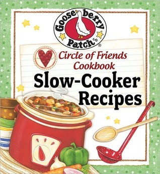 Circle of Friends Cookbook 25 Slow Cooker Recipes by Gooseberry Patch