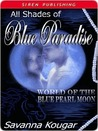 All Shades of Blue Paradise (World of the Blue Pearl Moon, #1)