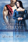 Charming the Shrew (The Legacy of MacLeod, #1)