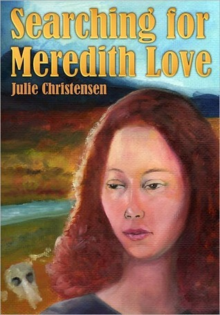 Searching For Meredith Love by Julie Christensen