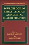 Sourcebook of Rehabilitation and Mental Health Practice