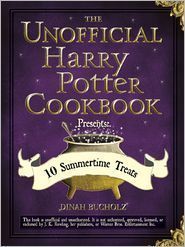 The Unofficial Harry Potter Cookbook Presents by Dinah Bucholz