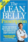 The Lean Belly Prescription: The fast and foolproof diet & weight loss plan from America's top urgent-care doctor.