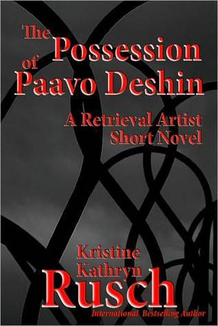 The Possession of Paavo Deshin by Kristine Kathryn Rusch