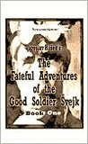 The Fateful Adventures of the Good Soldier Svejk, Book One