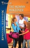 The Mommy Makeover (Silhouette Special Edition)