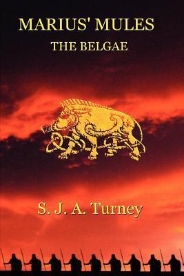 The Belgae by S.J.A. Turney