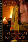 Five Alarm Neighbor (To Serve and Protect, #1)
