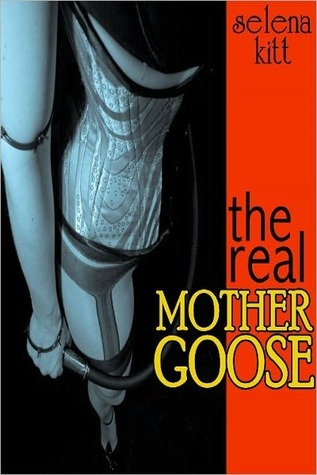 The Real Mother Goose by Selena Kitt